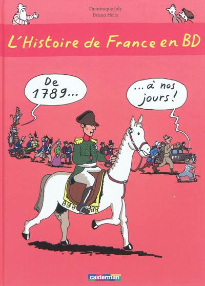 De 1789 à nos jours ! | Joly, Dominique (1953-....). Auteur