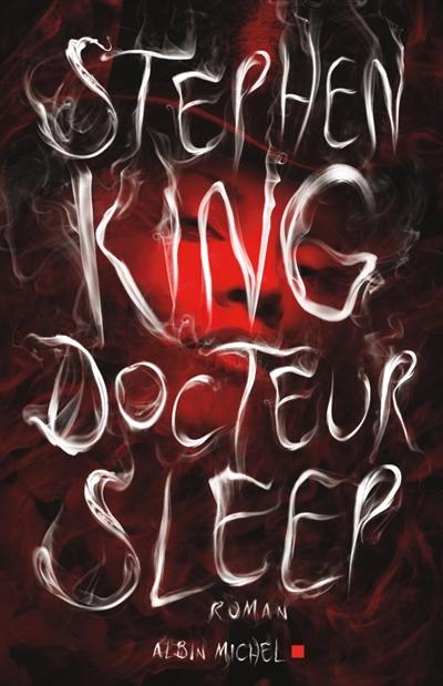 Docteur Sleep / Stephen King   King, Stephen. Auteur
