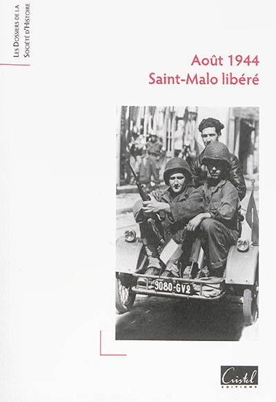 Août 1944 : Saint-Malo libérée