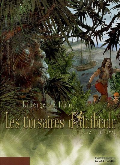 Les corsaires d'Alcibiade. Vol. 2. Le rival