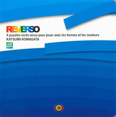 Reverso : 4 puzzles recto verso pour jouer avec les formes et les couleurs | Katsumi Komagata (1953-....). Auteur