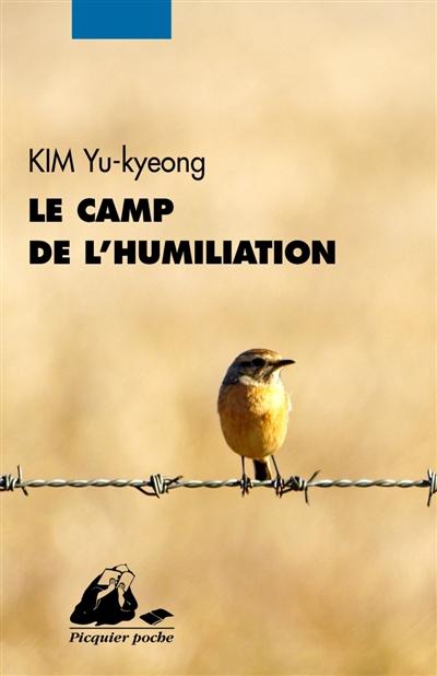 camp de l'humiliation (Le) : roman   Kim, Yu-kyeong. Auteur