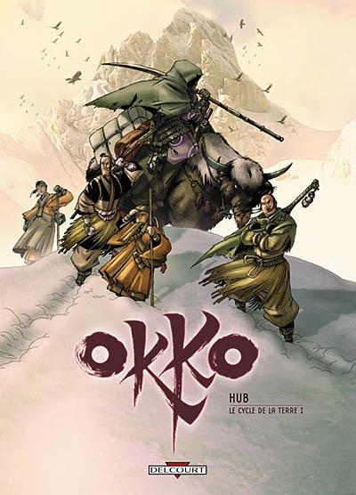Okko. 3, Le cycle de la terre I / scénario et dessin Hub | Hub. Auteur