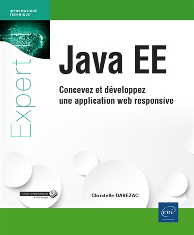 Java EE : concevez et développez une application web responsive / [Christelle Davezac] | Davezac, Christelle. Auteur