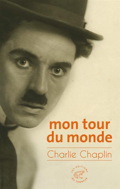 Mon tour du monde | Chaplin, Charles (1889-1977)