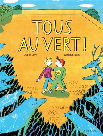 Tous au vert !   Lévy, Didier (1964-....). Auteur