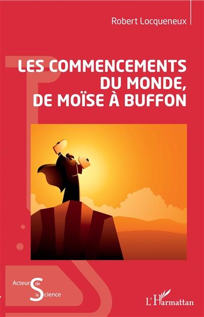 Les commencements du monde, de Moïse à Buffon