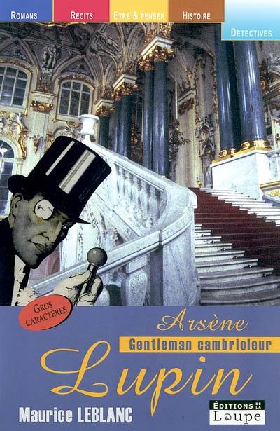 Arsène Lupin, gentleman cambrioleur : roman / Maurice Leblanc | Leblanc, Maurice (1864-1941). Auteur