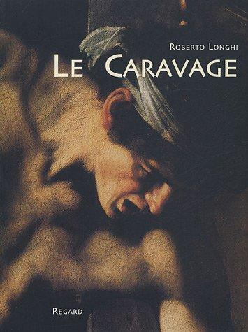 Le Caravage | Roberto Longhi (1890-1970). Auteur