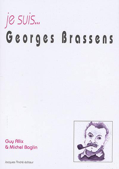Je suis... Georges Brassens