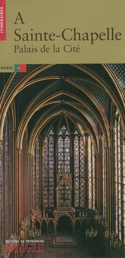 La Sainte-Chapelle : Palais de la Cité : Paris