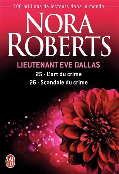 Lieutenant Eve Dallas. Vol. 25-26. L'art du crime. Scandale du crime