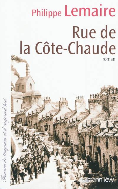 Rue de la Côte-Chaude / Philippe Lemaire | Lemaire, Philippe. Auteur