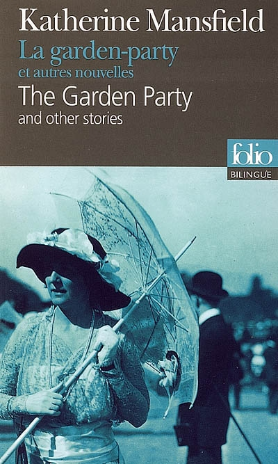 La garden-party : et autres nouvelles = The garden-party : and other stories / Katherine Mansfield | Mansfield, Katherine. Auteur