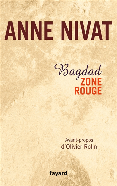 Bagdad, zone rouge / Anne Nivat | Anne Nivat