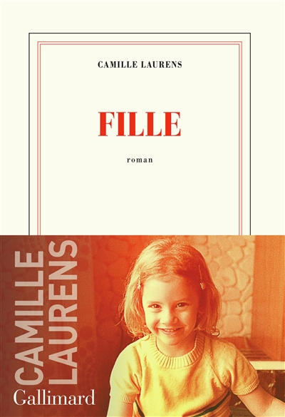 Fille : roman / Camille Laurens |