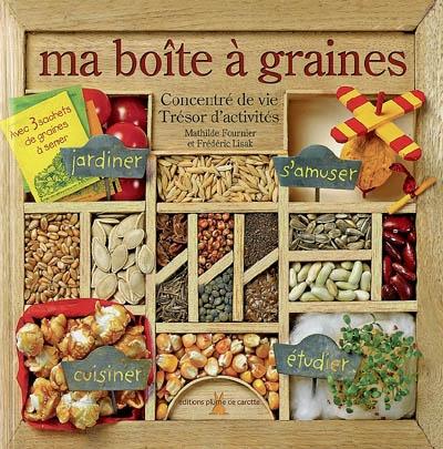 Ma boîte à graines / textes de Frédéric Lisak et Mathilde Fournier | Lisak, Frédéric (1966-....). Auteur