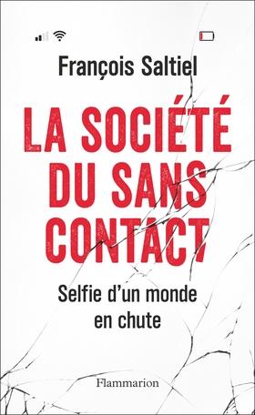 La société du sans contact : selfie d'un monde en chute