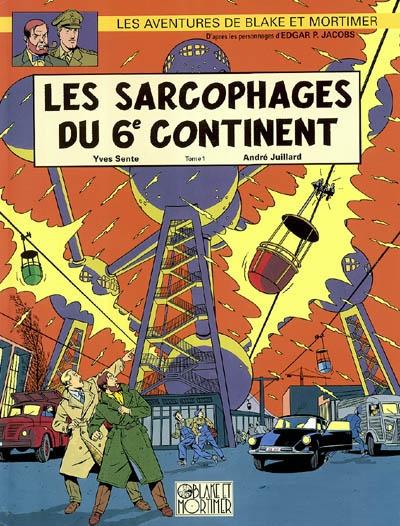 Les sarcophages du 6e continent. Tome 1, La menace universelle / scénario, Yves Sente   Sente, Yves (1964-....). Auteur