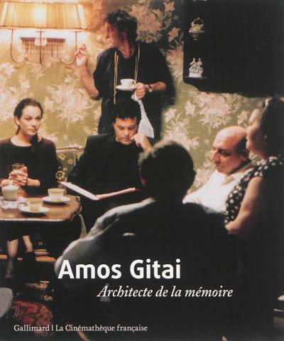 Amos Gitai : architecte de la mémoire : [exposition-rétrospective, Paris, Cinémathèque française-Musée du cinéma, 24 février-6 juillet 2014] |