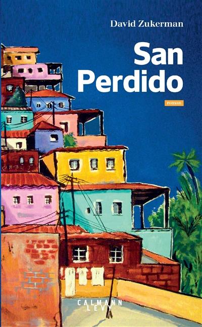 San Perdido / David Zukerman | Zukerman, David (1960-....), auteur