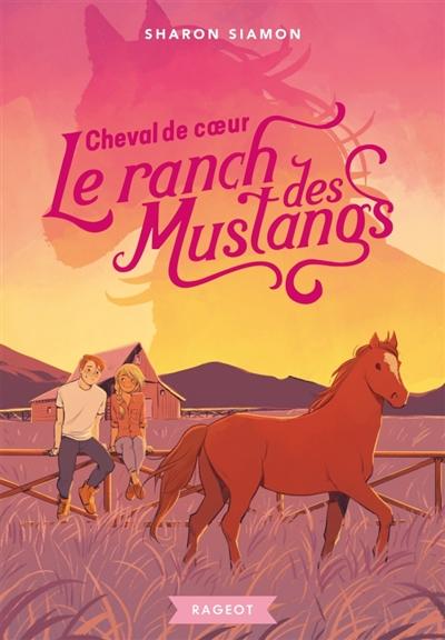 Le ranch des Mustangs. Vol. 8. Cheval de coeur