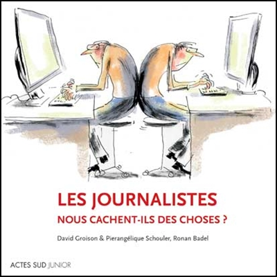 Les journalistes nous cachent-ils des choses ?  : 30 questions sur la presse et les médias | Groison, David. Auteur