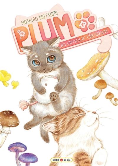 Plum, un amour de chat. 13 : manga / Natsumi Hoshino   Hoshino, Natsumi. Auteur. Illustrateur