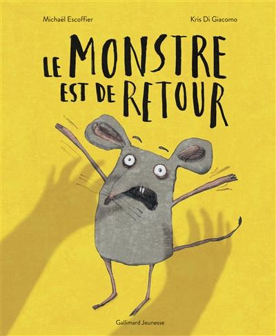 Le monstre est de retour | Michaël Escoffier (1970-....). Auteur