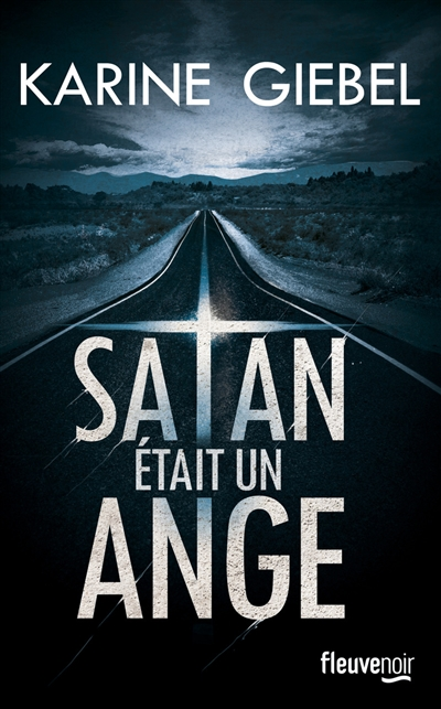 Satan était un ange / Karine Giébel   Giebel, Karine (1971-....). Auteur