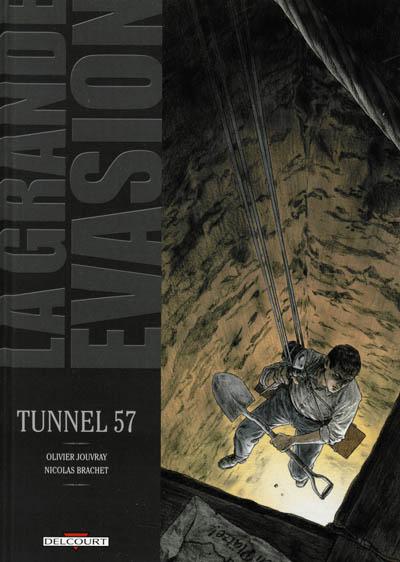 La grande évasion. Tunnel 57