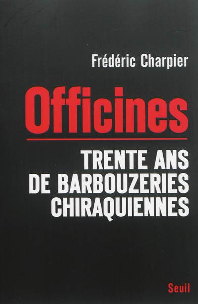 Officines : trente ans de barbouzeries chiraquiennes