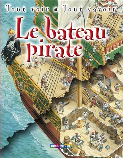 Le bateau pirate / [texte, Julia Bruce] | Bruce, Julia. Auteur