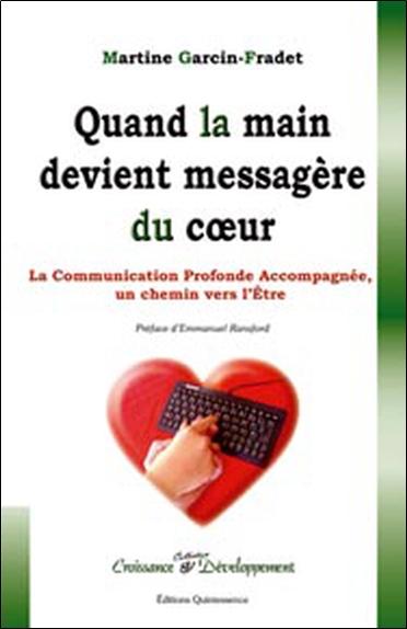 Quand la main devient messagère du coeur : un chemin vers l'être par la communication profonde accompagnée