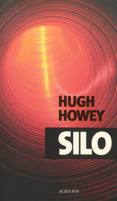Silo : roman / Hugh Howey | Howey, Hugh (1975-....). Auteur