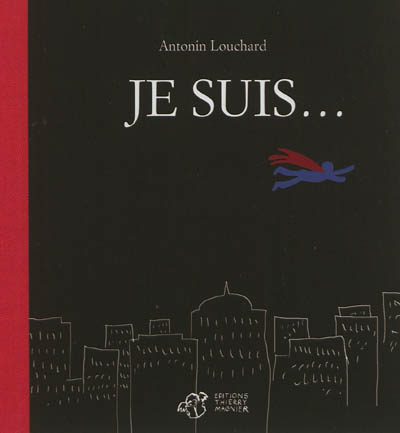 Je suis / Antonin Louchard | Louchard, Antonin (1954-....). Auteur