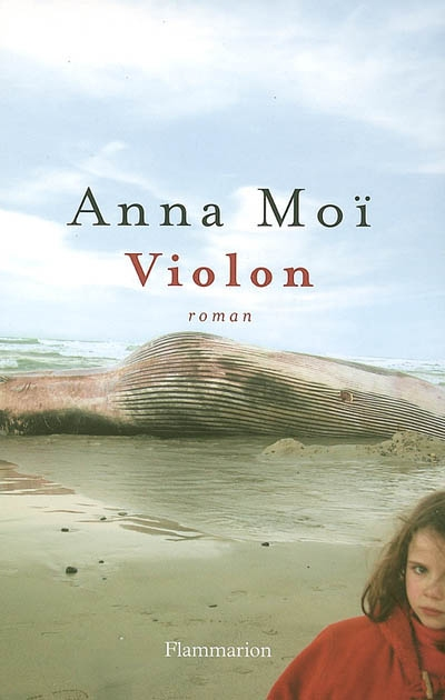 Violon : roman / Anna Moï | Moï, Anna. Auteur