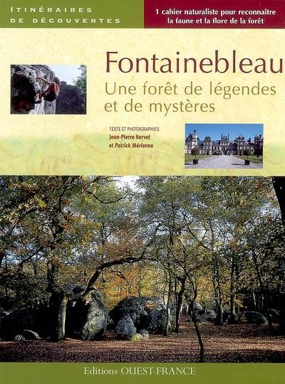 Fontainebleau : une forêt de légendes et de mystères   Hervet, Jean-Pierre (1959-....). Auteur