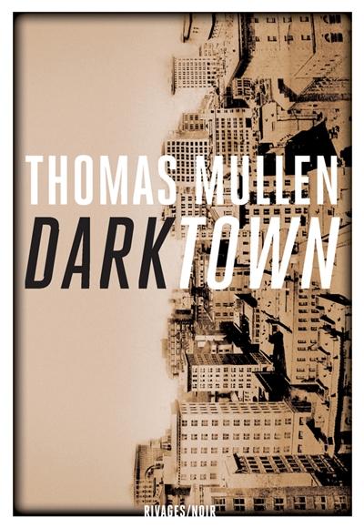 Darktown / Thomas Mullen   Mullen, Thomas (1974-....). Auteur