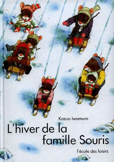 L'hiver de la famille Souris / Kazuo Iwamura | Kazuo Iwamura