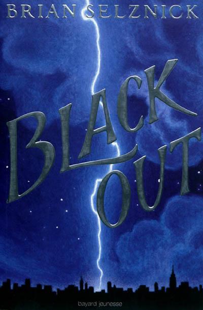 Black out : un roman en mots et en images / Brian Selznick | Selznick, Brian (1966-....). Auteur