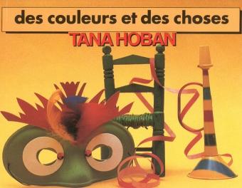 Des couleurs et des choses | Hoban, Tana (1917-2006). Illustrateur