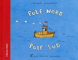 Pôle Nord, pôle Sud | Duquennoy, Jacques (1953-....)