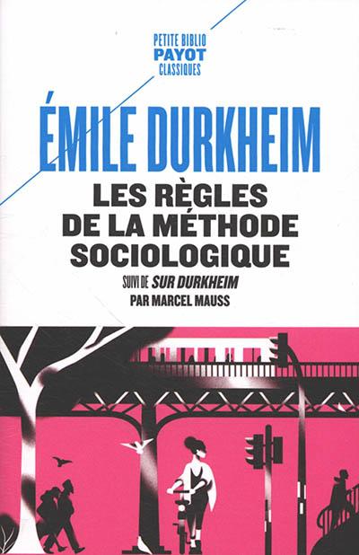 Les règles de la méthode sociologique.