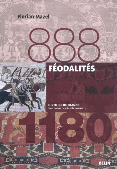 Féodalités, 888-1180 / Florian Mazel | Mazel, Florian. Auteur
