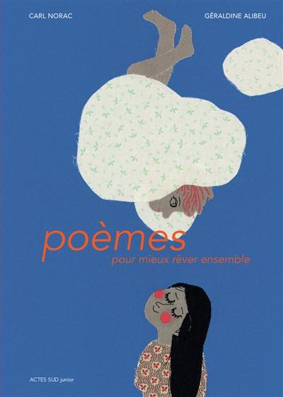 Poèmes pour mieux rêver ensemble   Norac, Carl (1960-....). Auteur
