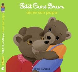 Petit Ours Brun et son papa / ill. Danièle Bour   Bour, Danièle (1939-...). Illustrateur