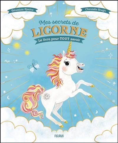 Mes secrets de licorne : le livre pour tout savoir