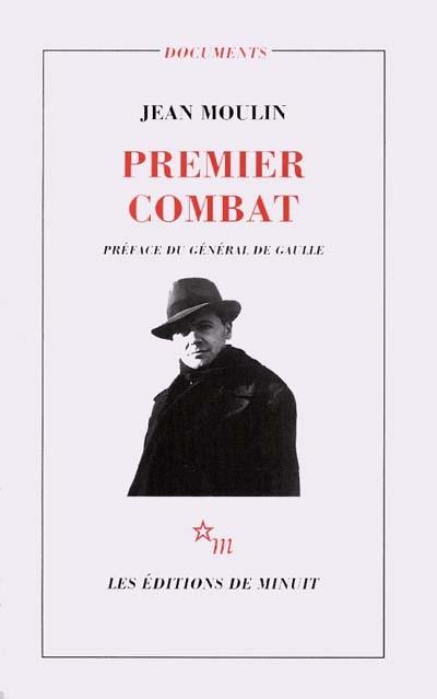 Premier combat   Moulin, Jean (1899-1943).