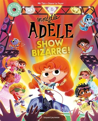 Mortelle Adèle. Show bizarre !